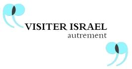 visiter Israel autrement